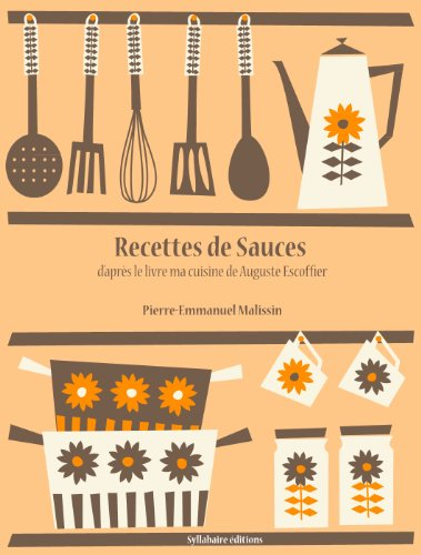recettes de sauces la cuisine d 39 auguste escoffier t 4 telecharger gratuit pdf france. Black Bedroom Furniture Sets. Home Design Ideas