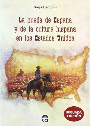 La Huella de Espana y de La Cultura Hispana En Los Estados Unidos (Spanish Edition)