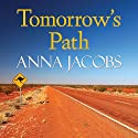 Tomorrow's Path Audiobook by Anna Jacobs Narrated by Anne Dover
