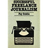 Successful Freelance Journalismby Fay Goldie