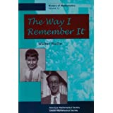 The Way I Remember It (History of Mathematics, V. 12) ~ Walter Rudin