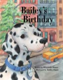 img - for BAILEY'S BIRTHDAY-Family Love and Birthdays Children's Picture Book (Fully Illustrated Version) book / textbook / text book