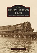 Henry Hudson Trail: Central RR of NJ's Seashore Branch (Images of America: New Jersey)