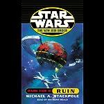 Star Wars: The New Jedi Order: Dark Tide II: Ruin | Michael A. Stackpole