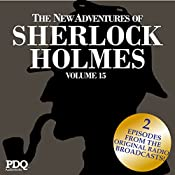 The New Adventures of Sherlock Holmes (The Golden Age of Old Time Radio Shows, Vol. 15) | Arthur Conan Doyle