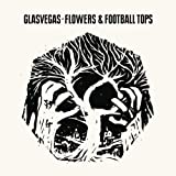 Glasvegas Flowers & Football Tops