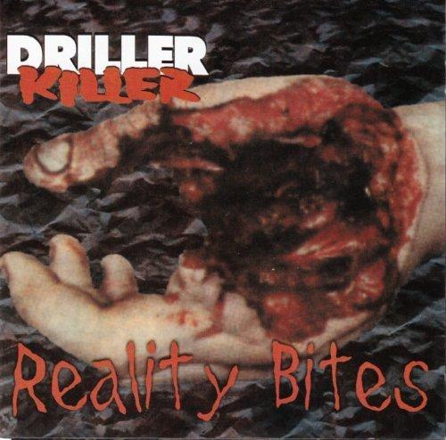 Reality Bites by Driller Killer