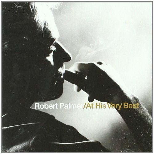 Robert Palmer - At His Very Best By Robert Palmer (2002-08-02) - Lyrics2You
