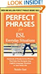 Perfect Phrases for ESL Everyday Situ...