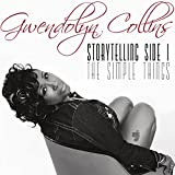 Story Telling Side 1 - The Simple Things Gwendolyn Collins