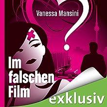 Im falschen Film 1 Hörbuch von Vanessa Mansini Gesprochen von: Yesim Meisheit