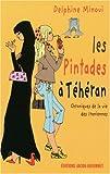 Les Pintades a Teheran / Chroniques De La Vie Des Iraniennes
