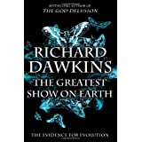 The Greatest Show on Earth: The Evidence for Evolution ~ Richard Dawkins