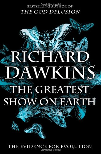 Amazon.com: The Greatest Show on Earth: The Evidence for Evolution: Richard Dawkins: Books
