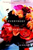 Everybody Loves Somebody (0316013455) by Scott, Joanna