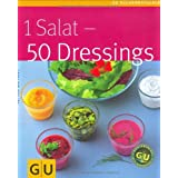 "1 Salat - 50 Dressings (GU K�chenratgeber Relaunch 2006)von ""Bettina Matthaei"""