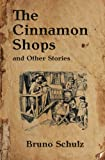 img - for The Cinnamon Shops and Other Stories (Writings by Bruno Schulz) (Volume 1) book / textbook / text book