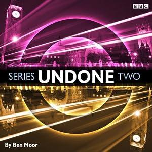 Undone: Series 2 | [Ben Moor]