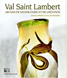 Val Saint Lambert : 180 ans de savoir-faire et de cration