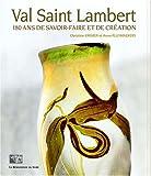 echange, troc Christine Kremer, Anne Pluymaekers - Val Saint Lambert : 180 ans de savoir-faire et de création