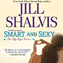 Smart and Sexy Audiobook by Jill Shalvis Narrated by Lillian Claire