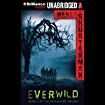 Everwild: Skinjacker Trilogy, Book 2 (       UNABRIDGED) by Neal Shusterman Narrated by Nick Podehl