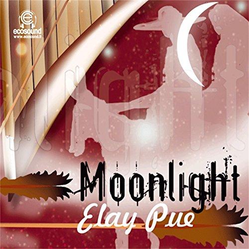 Moonlight Elay Pue (Musica andina e peruviana)