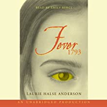 Fever 1793 (       UNABRIDGED) by Laurie Halse Anderson Narrated by Emily Bergl