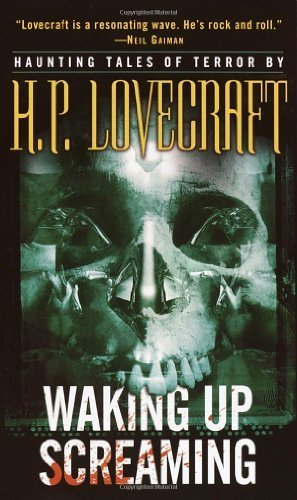 Waking Up Screaming: Haunting Tales of Terror by H.P. Lovecraft (2003-01-01