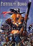 Fistful of Blood (1882931866) by Bisley, Simon