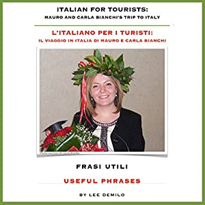 L'Italiano per I Turisti: Frasi Utili [Italian for Tourists: Useful Phrases] | [Lee DeMilo]