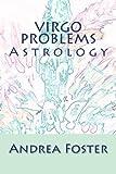 Virgo Problems: Astrology (Zodiac Problems) (Volume 6)
