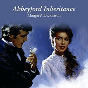 Abbeyford Inheritance | [Margaret Dickinson]