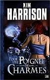 echange, troc Harrison/Kim - Les aventures de Rachel Morgan, Tome 4 : Pour une poignée de charmes