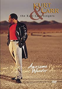 Kurt Carr and the Kurt Carr Singers: Awesome Wonder