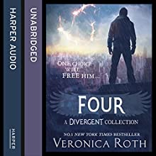Four: A Divergent Collection (       UNABRIDGED) by Veronica Roth Narrated by Aaron Stanford