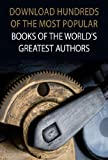 Download Hundreds of the Most Popular Books of the Worlds Greatest Authors