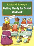 Richard Scarry's Getting Ready for School Workbook (0679865543) by Scarry, Richard