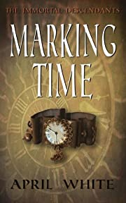 Marking Time (The Immortal Descendants)
