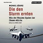 Die den Sturm ernten: Wie der Westen Syrien ins Unheil stürzte