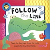 img - for Follow the Line: A Busy Fingers Book, Touch and Learn by Janie Louise Hunt (2003-08-04) book / textbook / text book