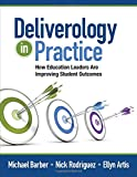 img - for Deliverology in Practice: How Education Leaders Are Improving Student Outcomes book / textbook / text book