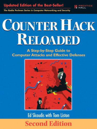 Counter Hack Reloaded: A Step-by-Step Guide to Computer...