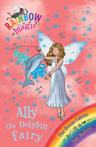 The Ocean Fairies: 85: Ally the Dolphin Fairy (Rainbow Magic)