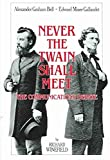 img - for Never the Twain Shall Meet: Bell, Gallaudet and the Communications Debate by Richard Winefield (1987-12-03) book / textbook / text book