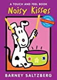 Noisy Kisses (Touch and Feel Books (Red Wagon))