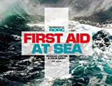 img - for First Aid at Sea by Colin Berry, Douglas Justins (2012) Paperback book / textbook / text book