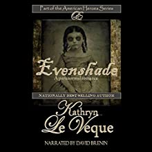 Evenshade: American Heroes Series, Book 15 (       UNABRIDGED) by Kathryn Le Veque Narrated by David Brenin