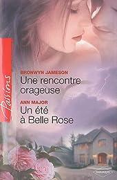 Une rencontre orageuse ; Un été à Belle Rose