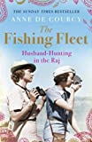 The Fishing Fleet: Husband-Hunting in the Raj by de Courcy. Anne ( 2013 ) Paperback